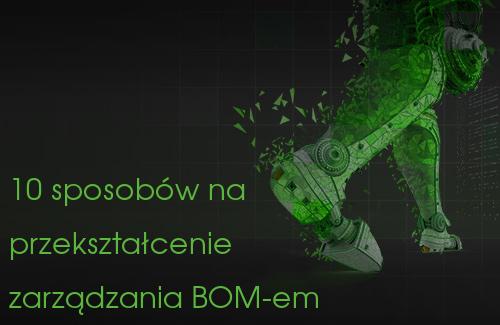 """Okładka opracowania """"10 sposobów na przekształcenie zarządzania BOM-em"""""""